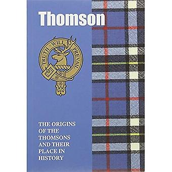 Thomson: The Origins of the Thomsons and Their Place in History (Scottish Clan Mini-book)