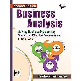 Business Analysis: Solving Business Problems by Visualizing Effective Processes and IT Solutions