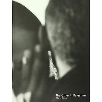 Matei Glass: The Other in Palestine