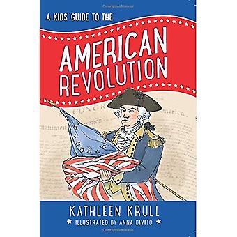 Ein Kinder-Guide zur amerikanischen Revolution (Kids' Guide to American History)