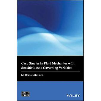 Case Studies in Fluid Mechanics with Sensitivities� to Governing Variables (Wiley-ASME Press Series)