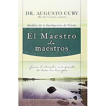 El Maestro de Maestros: analise de la Inteligencia de Cristo
