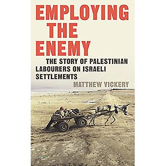 Employing the Enemy - The Story of Palestinian Labourers on Israeli Se