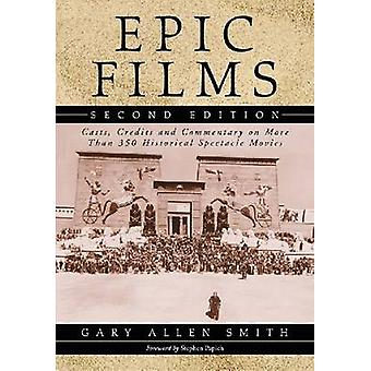 Epic Films - Casts - Credits and Commentary on Over 350 Historical Spe