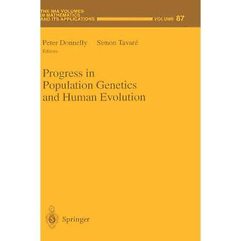 Progress in Population Genetics and Human Evolution by Donnelly & Peter