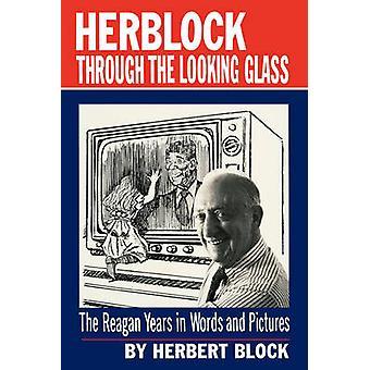 Herblock através do espelho dos anos de Reagan em palavras e imagens do bloco & Herbert