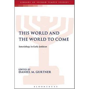 Dieser Welt und der Soteriologie im frühen Judentum von Gurtner Daniel M kommen