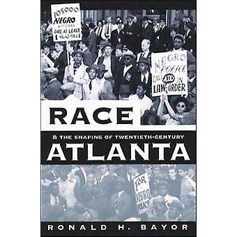 Rennen und die Gestaltung der einflußreichsten Atlanta von Bayor & Ronald H.