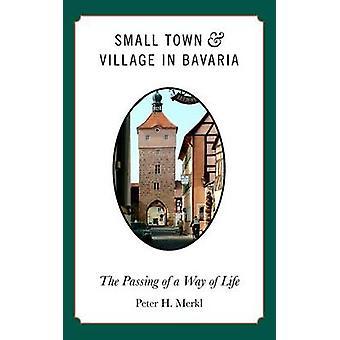 Liten stad och by i Bayern bortgången av en livsföring av Merkl & Peter H.
