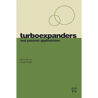 Turboexpanders and Process Applications by Bloch & Heinz
