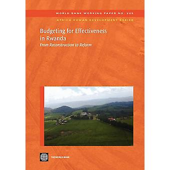 Budgeting for Effectiveness in Rwanda From Reconstruction to Reform by World Bank