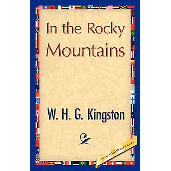 In the Rocky Mountains by W. H. G. Kingston & H. G. Kingston