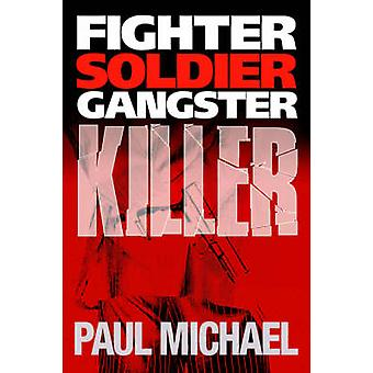 Fighter Soldier Gangster Killer by Michael & Paul