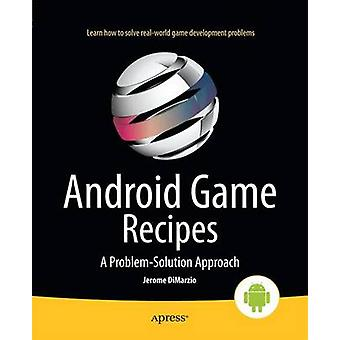 Android Game Recipes A ProblemSolution Approach by Dimarzio & Jerome