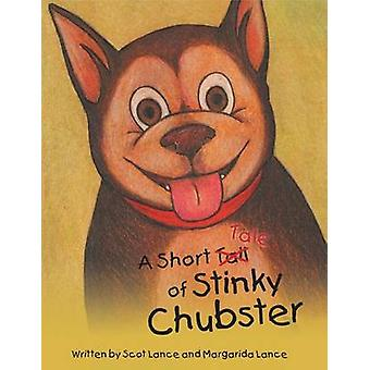 A Short Tale of Stinky Chubster by Lance & Scot