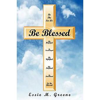 Be Blessed by Greene & Essie