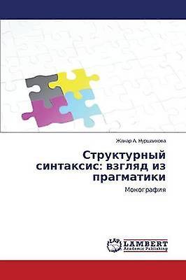 Strukturnyy Sintaksis Vzglyad Iz Pragmatiki by Nurshaikhova Zhanar a.