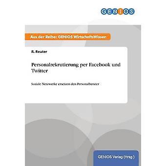 Personalrekrutierung par Facebook et Twitter par Reuter & R.