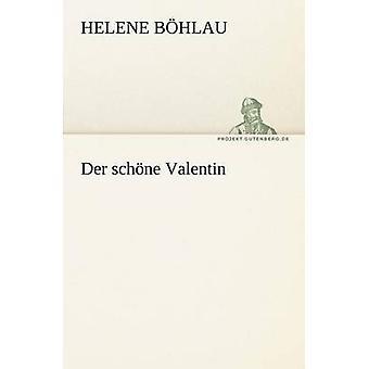 Der Schone Valentin par B. Alwex & Helene