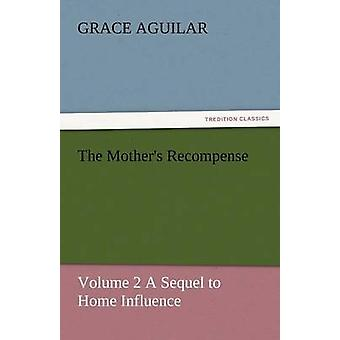 The Mothers Recompense by Aguilar & Grace