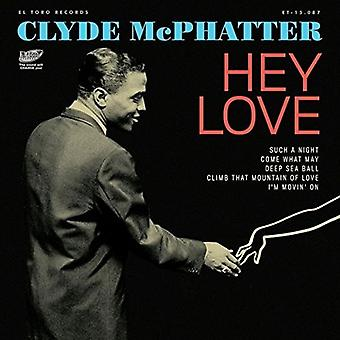 McPhatter * Clyde - importation USA Hey Love [Vinyl]