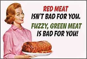 Red Meat isn't bad for you... funny fridge magnet  (ep)
