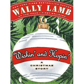Wishin' and Hopin' - A Christmas Story (large type edition) by Wally L