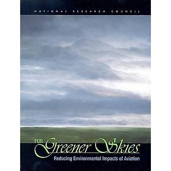 For Greener Skies - - Reducing Environmental Impacts of Aviation - 9780