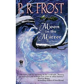 Moon in the Mirror by P R Frost - 9780756404864 Book