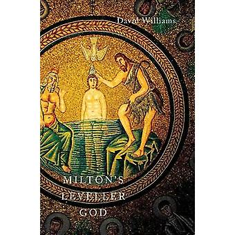 Milton's Leveller God by David A. Williams - David Williams - 9780773