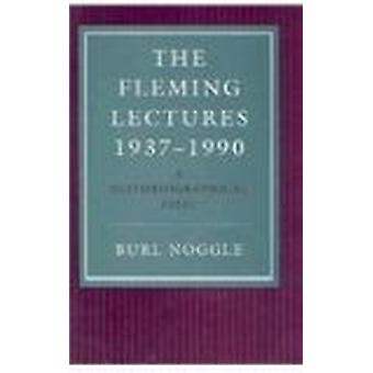 The Fleming Lectures - 1937-90 - A Historiographical Essay by Burl Nog
