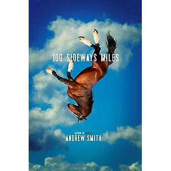 100 Sideways Miles by Andrew Smith - 9781442444959 Book