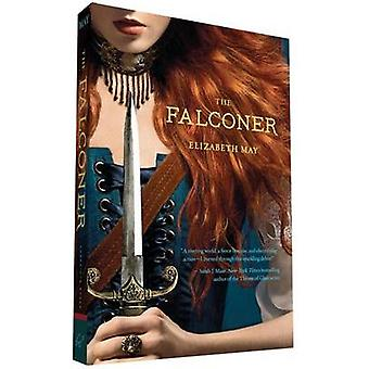 The Falconer - Book One of the Falconer Trilogy by Elizabeth May - 978