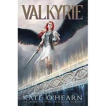 Valkyrie by Kate O'Hearn - 9781481447379 Book