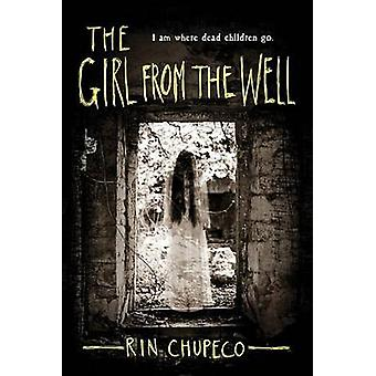 The Girl from the Well by Rin Chupeco - 9781492608684 Book