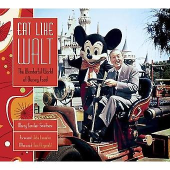 Eat Like Walt by Marcy Carrier Smothers - 9781484782293 Book