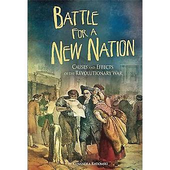 Battle for a New Nation by Kassandra Radomski - 9781491421598 Book
