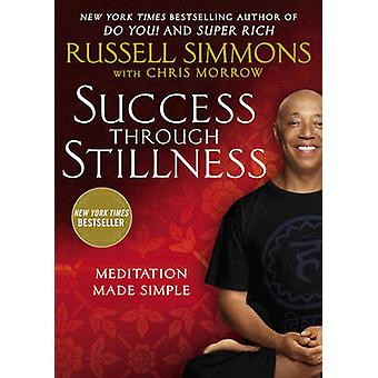 Success Through Stillness - Meditation Made Simple by Russell Simmons