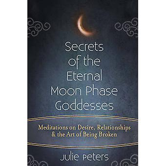 Secrets of the Eternal Moon Phase Goddess - Meditations on Desire - Re