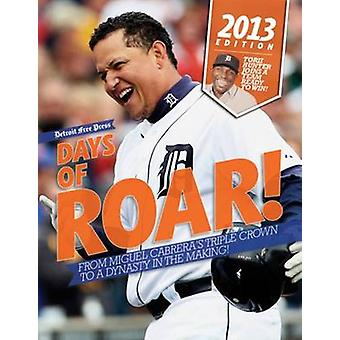 Days of Roar! - From Miguel Cabrera's Triple Crown to a Dynasty in the