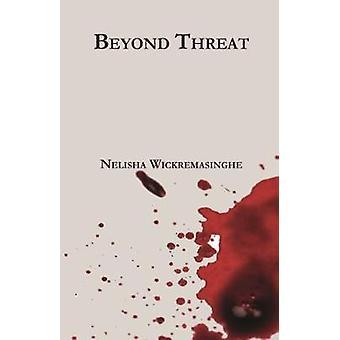 Beyond Threat by Nelisha Wickremasinghe - 9781911193340 Book