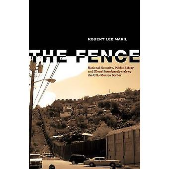 The Fence - National Security - Public Safety and Illegal Immigration