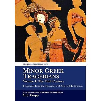 Minor Greek Tragedians, Volume 1: The Fifth Century: Fragments from the� Tragedies with Selected Testimonia (Aris & Phillips� Classical Texts)