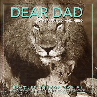 Dear Dad: Father Friend and Hero (Hardcover) by Greive Bradley Trevor