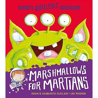 Marshmallows for Martians (Paperback) by Guillain Adam Guillain Charlotte Wildish Lee