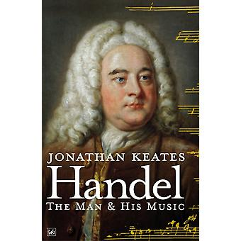 Handel: The Man & His Music (Paperback) by Keates Jonathan