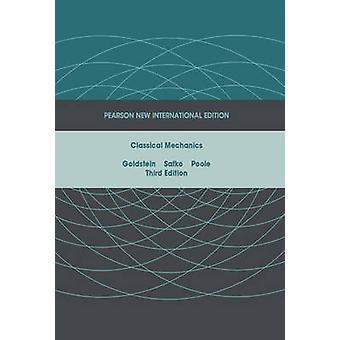 Classical Mechanics Pearson New International Edition by Herbert Goldstein & Charles P. Poole & John L. Safko