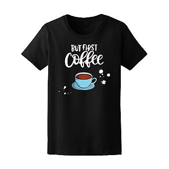 But First Coffee Cup Tee Women's -Image by Shutterstock