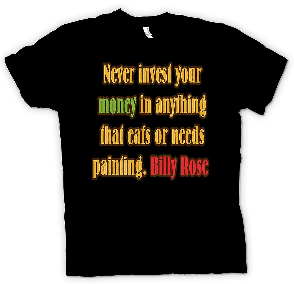 Mens T-shirt - Never invest your money in anything that eats