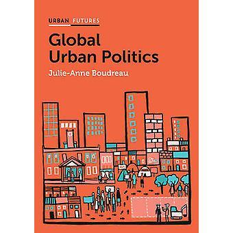 Global Urban Politics - Informalization of the State by Julie-Anne Bou